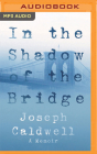 In the Shadow of the Bridge: A Memoir Cover Image