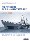 Fighting Ships of the U.S. Navy 1883-2019, Volume Three: Cruisers and Command Ships Cover Image