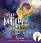 Brielle's Birthday Ball: A Dance-It-Out Creative Movement Story for Young Movers Cover Image