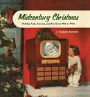 Midcentury Christmas: Holiday Fads, Fancies, and Fun from 1945 to 1970 Cover Image