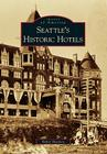 Seattle's Historic Hotels (Images of America (Arcadia Publishing)) Cover Image