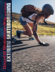 Downhill Skateboarding and Other Extreme Skateboarding Cover Image