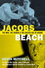 Jacobs Beach: The Mob, the Garden and the Golden Age of Boxing: The Mob, the Garden and the Golden Age of Boxing Cover Image