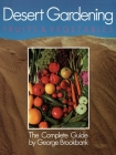 Desert Gardening: Fruits & Vegetables: The Complete Guide Cover Image