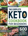 The Complete Keto Cookbook for Beginners #2019-2020: 600 5-Ingredient Low-Carb Ketogenic Diet Recipes to Lose Weight Quick & Easy (28 Days Meal Plan I Cover Image