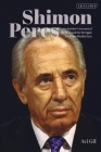 Shimon Peres: An Insider's Account of the Man and the Struggle for a New Middle East Cover Image