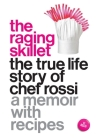 The Raging Skillet: The True Life Story of Chef Rossi Cover Image