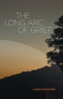 The Long Arc of Grief Cover Image