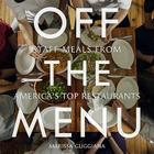 Off the Menu: Staff Meals from America's Top Restaurants Cover Image