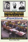 Midnight Murders on Rock Cut Road: Justice: Partial Justice, Silence, Redemption, Final Justice Cover Image