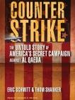 Counterstrike: The Untold Story of America's Secret Campaign Against Al Qaeda Cover Image