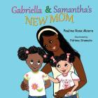 Gabriella & Samantha's New Mom (Gabriella and Samantha #1) Cover Image
