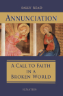 Annunciation: A Call to Faith in a Broken World Cover Image