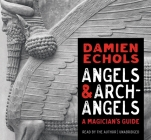 Angels and Archangels: A Magician's Guide Cover Image