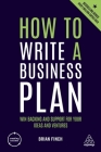 How to Write a Business Plan: Win Backing and Support for Your Ideas and Ventures Cover Image