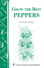 Grow the Best Peppers: Storey's Country Wisdom Bulletin A-138 (Storey Country Wisdom Bulletin) Cover Image