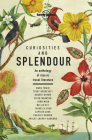 Curiosities and Splendour: An Anthology of Classic Travel Literature (Lonely Planet Travel Literature) Cover Image