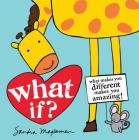 What If?: What Makes You Different Makes You Amazing! Cover Image