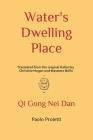 Water's Dwelling Place: Qi Gong Nei Dan Cover Image