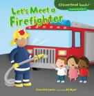 Let's Meet a Firefighter (Cloverleaf Books: Community Helpers) Cover Image
