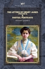 The Letters of Henry James (volume II) & Partial Portraits Cover Image