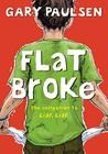 Flat Broke: The Theory, Practice and Destructive Properties of Greed Cover Image