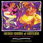 Sacred Sounds of Santería: Rhythms of the Orishas Cover Image
