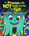 The Problem with Not Being Scared of Kids Cover Image