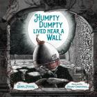 Humpty Dumpty Lived Near a Wall Cover Image