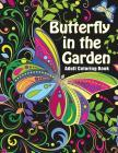 Butterfly in the Garden: Adult Coloring Books - Art Therapy for The Mind Cover Image