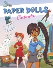 Paper Dolls Cutouts: Color, Cut and Play - Paper Doll for Girls ages 8-12 - With Clothes Cover Image