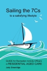 Sailing the 7Cs to a Satisfying Lifestyle: Guide for Recreation Activity Officers in Residential Aged Care Cover Image