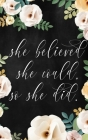 She Believed She Could So She Did: 2020 Weekly Planner With Positive Affirmations & Notes Pages - 5x8 Small Handy Size - 2020 Pocket Diary - Agenda Pl Cover Image