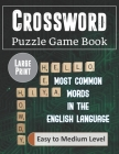 Crossword Puzzle Game Book Most Common Words in the English Language Easy to Medium Level Large Print: Funny Unique Activity for Adult and Kid. Specia Cover Image