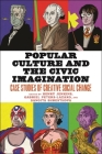 Popular Culture and the Civic Imagination: Case Studies of Creative Social Change Cover Image