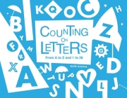 Counting on Letters: From A to Z and 1 to 26 Cover Image