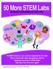 50 More Stem Labs - Science Experiments for Kids Cover Image