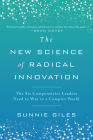 The New Science of Radical Innovation: The Six Competencies Leaders Need to Win in a Complex World Cover Image