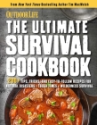 The Ultimate Survival Cookbook: 200+ Easy Meal-Prep Strategies for Making:  Hearty, Nutritious & Delicious Meals during Tough Times | Self Sufficiency | Survival | Stockpiling rations | Grow | Harvest | Hunt | Store food | Emergency Provisions Cover Image
