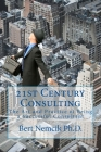21st Century Consulting: The Art and Practice of Being a Successful Consultant Cover Image