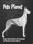 Pets Planet - Unique Coloring Book with Zentangle and Mandala Animal Patterns Cover Image