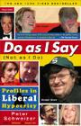 Do As I Say (Not As I Do): Profiles in Liberal Hypocrisy Cover Image