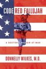 Code Red Fallujah: A Doctor's Memoir at War Cover Image