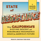 State of Resistance: What Californiai's Dizzying Descent and Remarkable Resurgence Mean for Americai's Future Cover Image