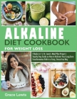 Alkaline Diet Cookbook for Weight Loss: 2 Books in 1 Dr. Lewis's Meal Plan Project Step-By-Step Guide on How to Kickstart Your Long-Term Transformatio Cover Image