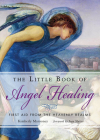 The Little Book of Angel Healing: First Aid from the Heavenly Realms Cover Image