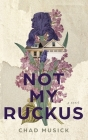 Not My Ruckus Cover Image