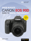 David Busch's Canon EOS 90d Guide to Digital Photography Cover Image