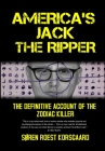 America's Jack The Ripper: The Definitive Account of the Zodiac Killer Cover Image