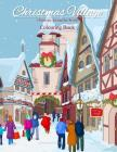 Christmas Around the World Colouring Book: Christmas Village; Colouring Books for Adults in All Departments; Colouring Books for Adults Christmas in A Cover Image